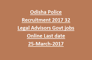 Odisha Police Recruitment 2017 32 Legal Advisors Govt jobs Online Last date 25-March-2017