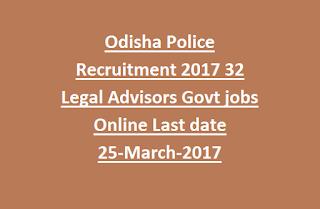Odisha Police Recruitment 2017 32 Legal Advisors Govt jobs Online Last date 25-March-2017