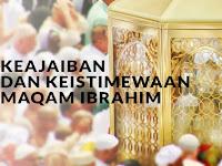 Keajaiban Dan Keistimewaan Maqam Ibrahim