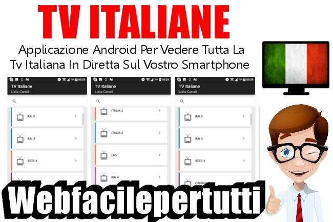 TV Italiane | Applicazione Android Per Vedere Tutta La Tv Italiana In Diretta Sul Vostro Smartphone