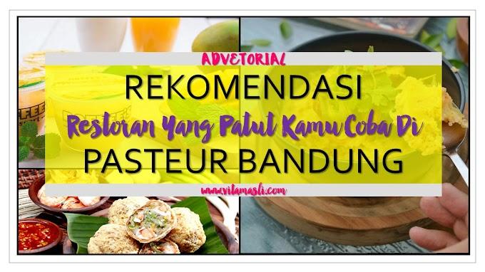 Rekomendasi Restoran Yang Patut Kamu Coba di Pasteur Bandung