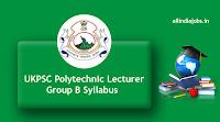 UKPSC Polytechnic Lecturer Group B Syllabus