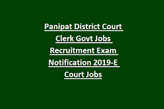 Panipat District Court Clerk Govt Jobs Recruitment Exam Notification 2019-E Court Jobs