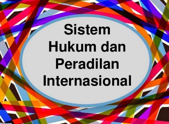 Pengertian Sistem Hukum dan Peradilan Internasional