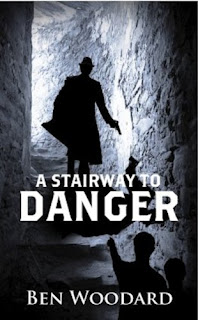 A Stairway to Danger by Ben Woodard