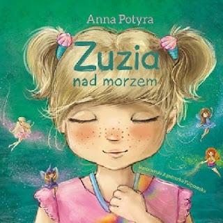 """""""Zuzia nad morzem"""" Anna Potyra"""