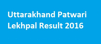 Uttarakhand Patwari Lekhpal Result 2016