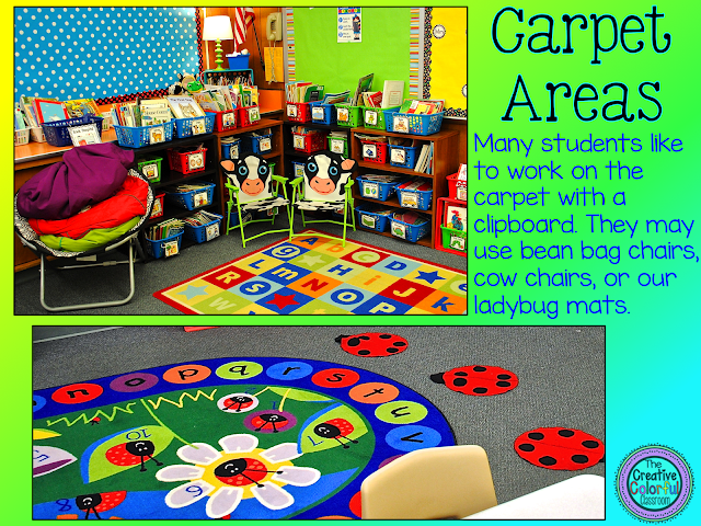 Carpet Areas: many students like to work on the carpet with a clipboard. They may use bean bag chairs, cow chairs, or our ladybug mats.