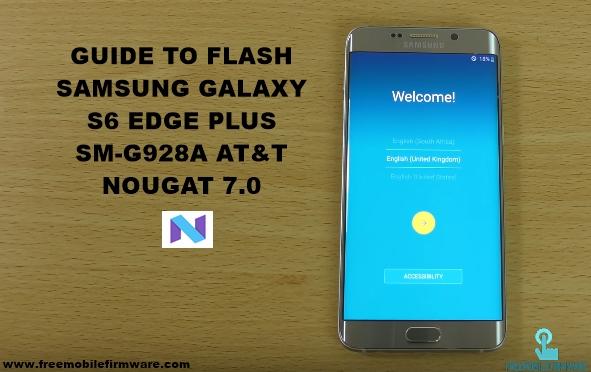 Guide To Flash Samsung Galaxy S6 Edge Plus Sprint G928A ATT Nougat 7.0 Odin Method
