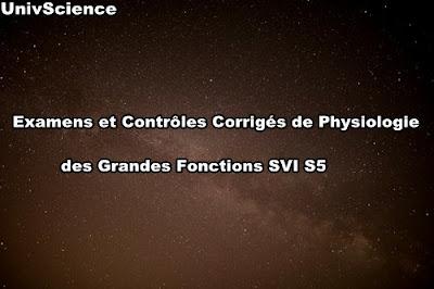 Examens et Contrôles Corrigés de Physiologie des Grandes Fonctions SVI S5