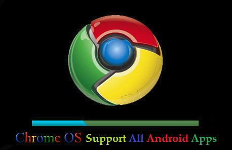 Google Chrome OS Might Be Run All Android Apps From Play Store