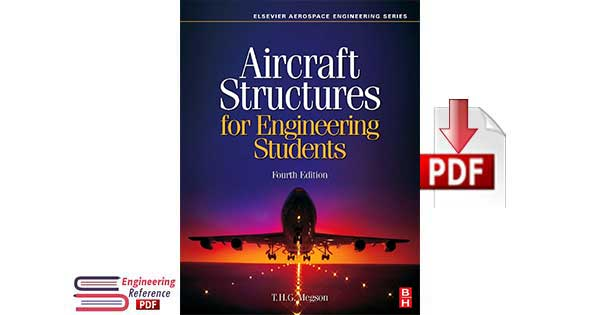 Aircraft Structures for engineering students Fourth Edition By T. H. G. Megson