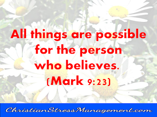 All things are possible for the person who believes Mark 9:23