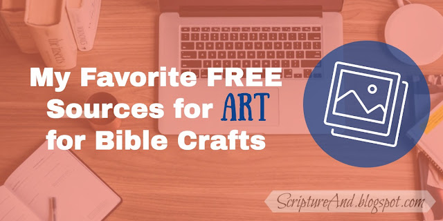 My Favorite FREE Sources for Art for Bible Crafts | scriptureand.blogspot.com