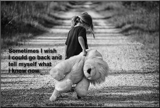 Sometimes I wish I could go back and tell myself what I know now. Unknown Author Recovery Quote with Little Girl Walking on Dirt Road Dragging a Teddy Bear