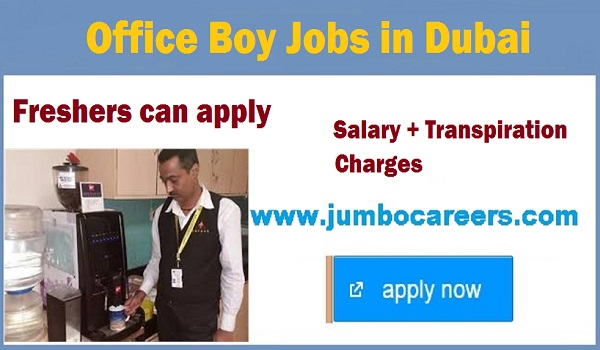 Office boy jobs in Gulf countries, New jobs in Dubai UAE 2018