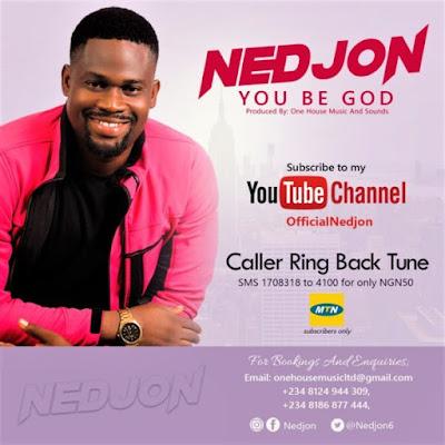 Gospel Song; Ned Jon – You Be God