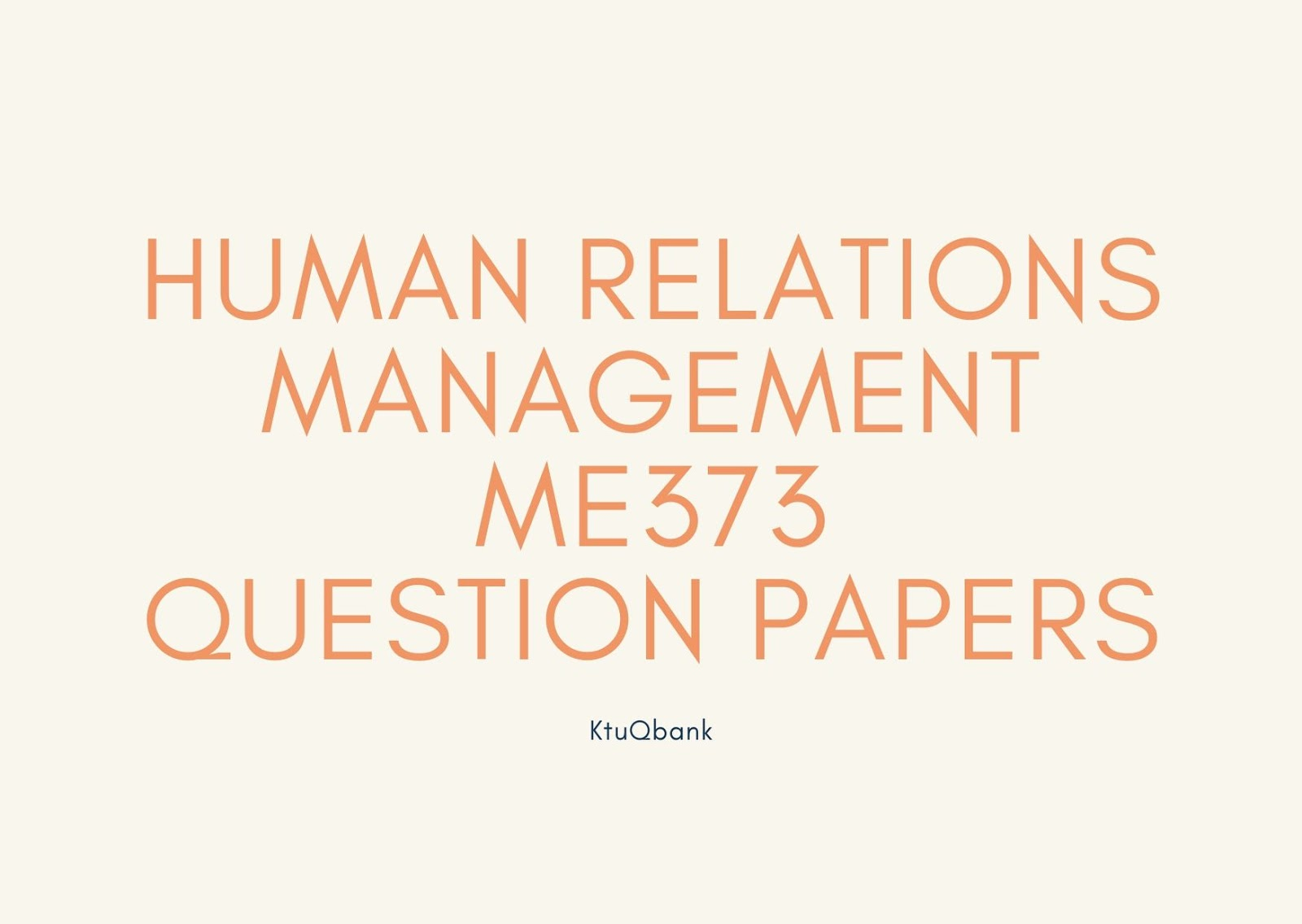 Human Relations Management | ME373 | Question Papers (2015 batch)