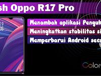 Cara Flash Oppo R17 Pro Lengkap Mudah dan Aman
