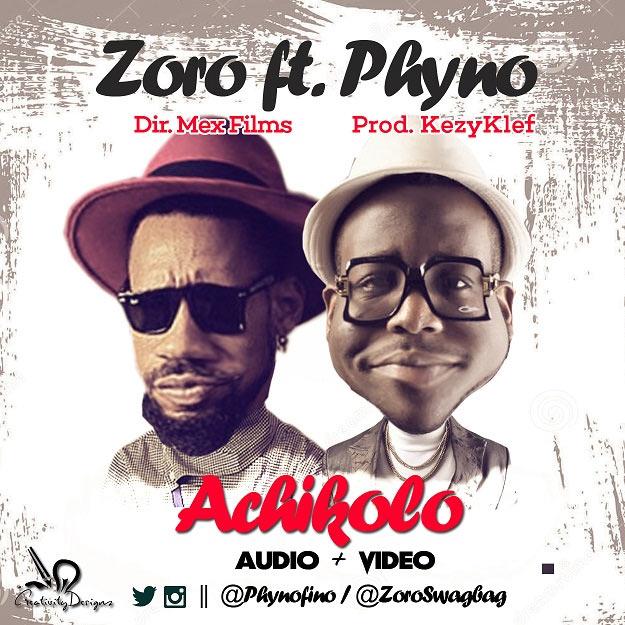 Zoro ft Phyno & Pammy Udu Bunch - Achikolo
