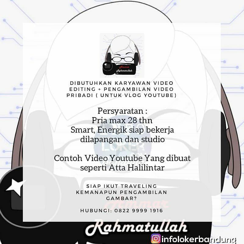 Lowongan Kerja Video Editing & Pengambilan Video Pribadi ( Vlog ) AmmarRahamatullah Bandung Januari 2019
