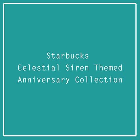 Starbucks Releases Celestial Siren Themed Anniversary Collection