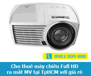 Cho thuê máy chiếu Full HD ra mắt MV tại TpHCM với giá rẻ