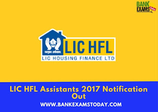 LIC HFL Assistants 2017 Notification Out