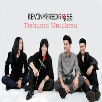 Lirik Lagu Kevin And The Red Rose Terkunci Untukmu
