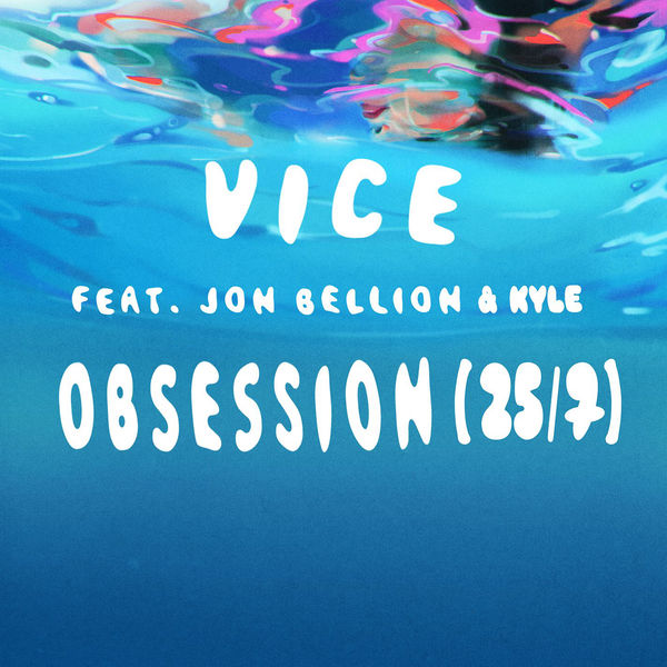 Vice - Obsession (25/7) [feat. Jon Bellion & Kyle] - Single  Cover