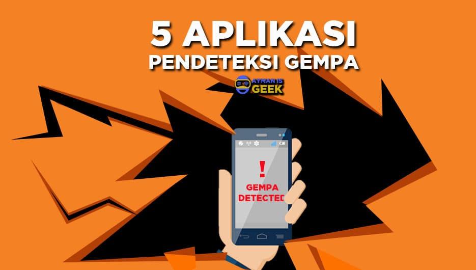 5 Aplikasi Pendeteksi Gempa Terbukti Akurat dan Terupdate