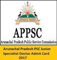 Arunachal Pradesh PSC Junior Specialist Doctor Admit Card