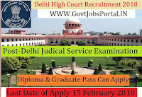 Delhi High Court Recruitment 2018 – Delhi Judical Service Examination 50 Vacancy