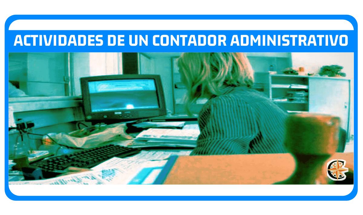 actividades de un contador administrativo