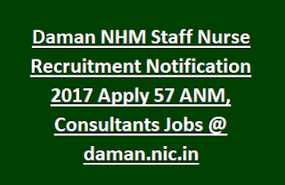 Daman NHM Staff Nurse Recruitment Notification 2017 Apply 57 ANM, Consultants Jobs @ daman.nic.in