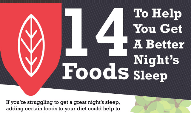 14 Foods To Help You Get A Better Nights Sleep