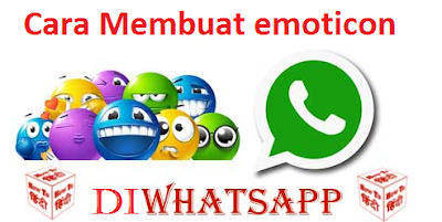 Cara membuat emoticon sendiri di whatsapp dengan mudah