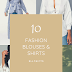 Top 10 FASHION  BLOUSES & SHIRTS for this spring!