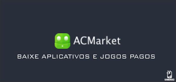 AcMarket - Baixe aplicativos e jogos pagos da PlayStore de Graça!