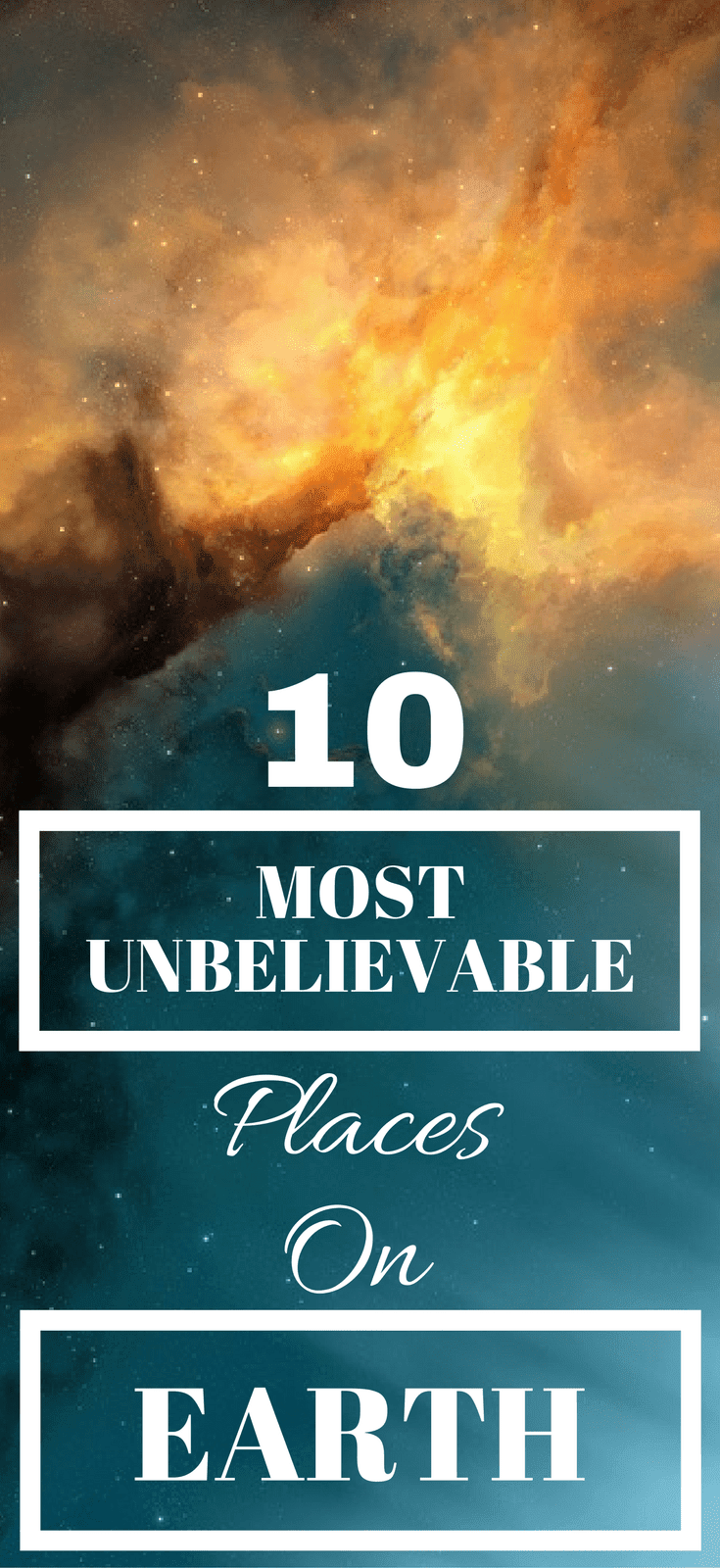 10 Most Unbelievable Places On Earth