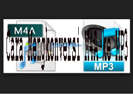 Cara Mengkonversi M4A ke MP3 1