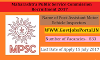 Maharashtra Public Service Commission Recruitment 2017– 833 Assistant Motor Vehicle Inspectors