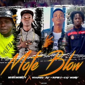 [Music] MusicmobilTv Ft Wharspy Jay & Kay Money & Super D Yoyo – Mofe Blow (Prod By Omo Ebira)