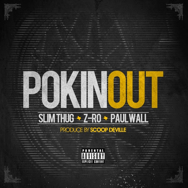 Z-Ro & Slim Thug - Pokin Out (feat. Paul Wall) - Single Cover