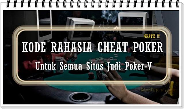 Kode Rahasia Cheat Poker Di Situs Judi Online Uang Asli Indonesia