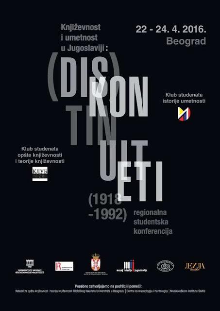 "Regionalna studentska konferencija ""Književnost i umetnost u Jugoslaviji: (dis)kontinuiteti (1918 - 1992.)"