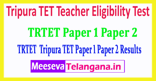 Tripura TET Teacher Eligibility Test TRTET Paper 1 Paper 2 Results 2018