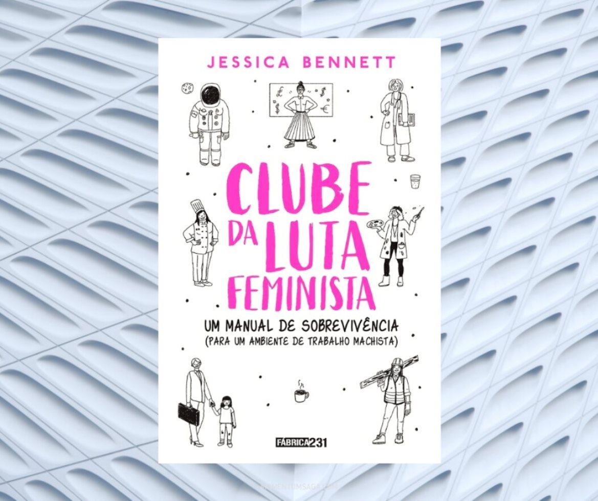 Resenha: O Clube de Luta Feminista, de Jessica Bennett