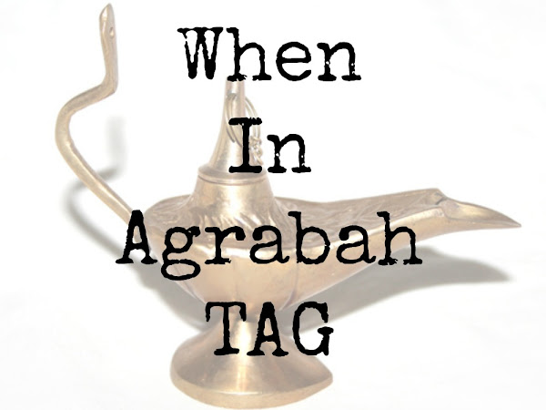 When In Agrabah! TAG