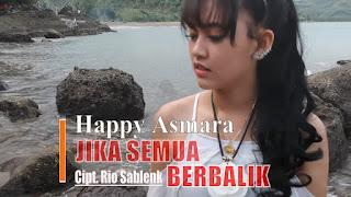 Happy Asmara - Jika Semua Berbalik